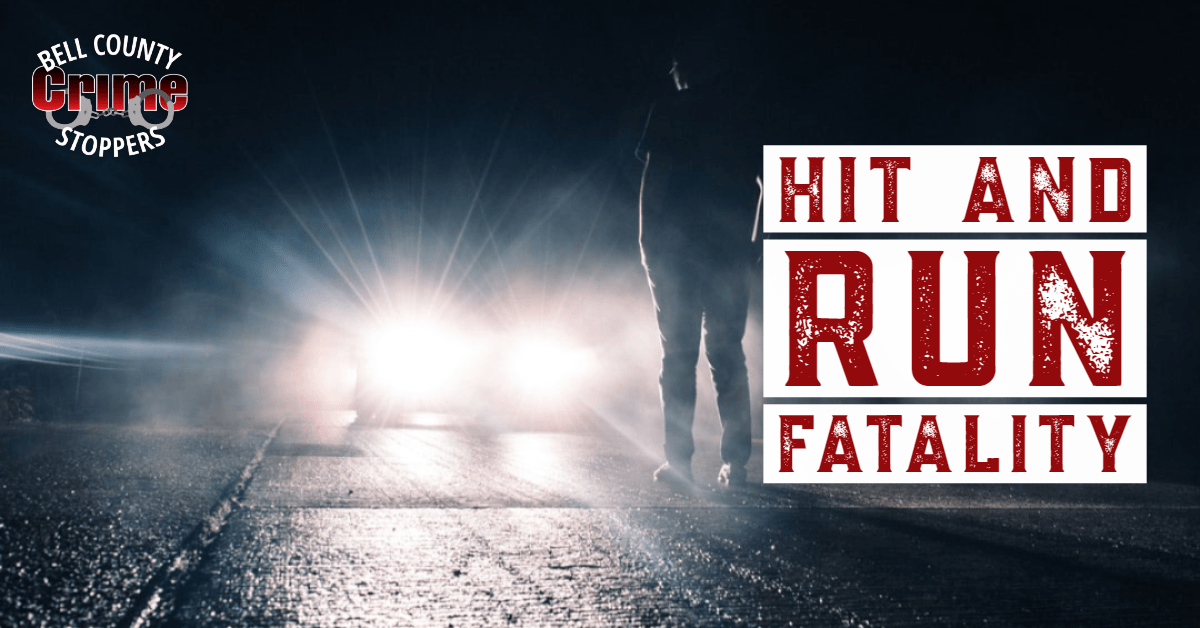Nolanville Police Seeks Your Help with a Hit and Run Fatality Crash